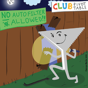 "This is a cartoon illustration. An cartoon version of the AutoFilter is sneaking through a whole in the fence at Club Pivot Table. The sign on the fence says ""No AutoFilter Allowed""."