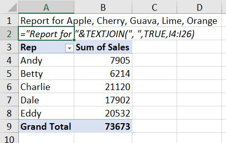 "For the title in A1, use =""Report for ""&TEXTJOIN("", "",True,I4:I26). The result of the formula will be Report for Apple, Cherry, Guava, Lime, Orange."