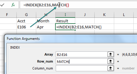 Start out using the Function Arguments dialog box for INDEX. Enter B2:F16 as the array. Tab into the Row Num box. Type MATCH( in the box. Then, look up in the formula bar. Using the mouse, click inside the MATCH function. The Function Arguments will change to the MATCH function with the correct arguments for MATCH.