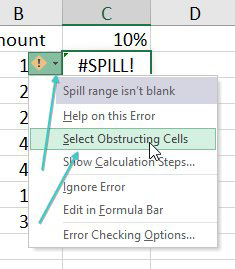 Open the drop-down to the left of the #SPILL! error and the message says Spill Range Isn't Blank. One option in the menu is Select Obstructing Cells.