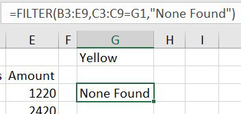 "Use the optional if_empty argument with ""None Found"" and the #CALC! error changes to ""None Found""."