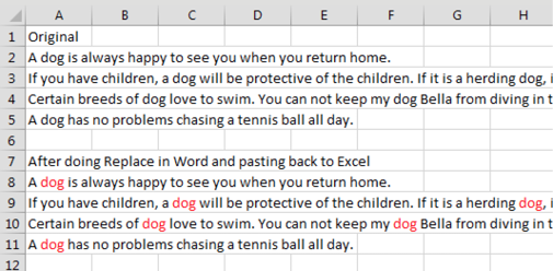 Copy sentences from Excel to Word. Replace dog with dog in red. Paste back to Excel - and all of the word Dog is red.