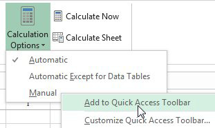 Open the Calculation Options drop-down and right-click Manual Calculation, choosing Add To Quick Access Toolbar. Repeat for Automatic calculation.