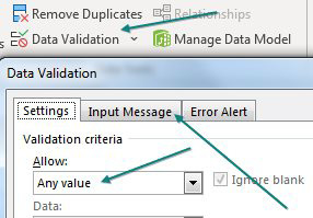 There is a lot of subtle information in this image. First, on the Data tab of the Ribbon, choose Data Validation. The Data Validation dialog is shown - it has three tabs across the top: Settings, Input Message, and Error Alert. Currently, the Allow box on Settings is set to Any Value. An arrow indicates that you will soon be using the Input Message tab.