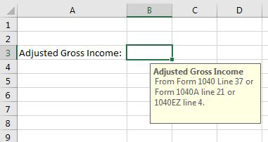 After setting up the Input message, select the cell. A yellow tooltip appears with the Title in bold and the message. In this case, it is telling the person using the spreadsheet where to find Adjusted Gross Income n their tax form.