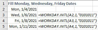 """You want to fill dates for Monday, Wednesday and Friday. Type the first date in A2. Below that, use =WORKDAY.INTL(A2,1,""""0101011""""). This says to start from the date in A2, go out 1 day, based on a work week where Tuesday, Thursday, Saturday and Sunday are the weekends."""