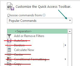 Excel initially offers some Popular Commands that you can add to the QAT. But in the first 7 commands, five are already on the Home tab: AutoSave, Borders, Center, Conditional Formatting, Copy.