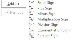 If you want to put these math operators on the QAT, they are particularly hard to find, because the are spread alphabetically throughout All Commands. The words to look for are: Equal Sign, Plus Sign, Minus Sign, Multiplication Sign, Division Sign, Exponentiation Sign, and Percent Sign.