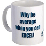 Why be Average When You can Excel Mug