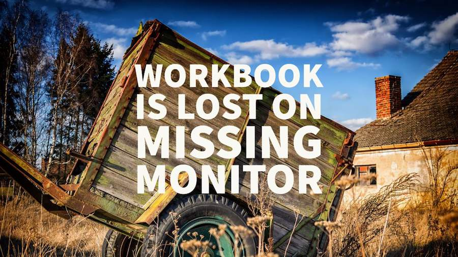 Workbook Opens on Missing Monitor