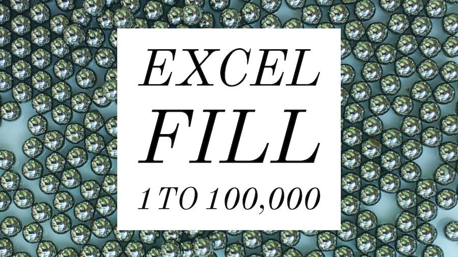 Fill Series 1 to 100,000