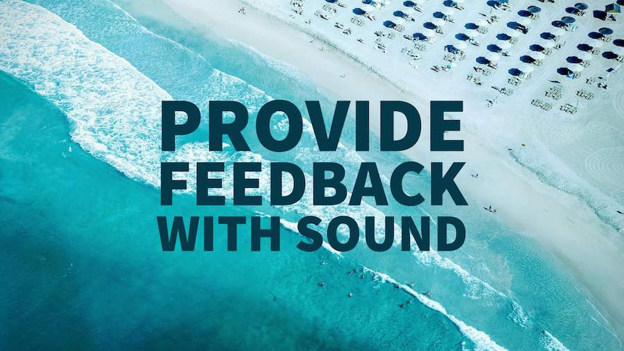 Provide Feedback with Sound