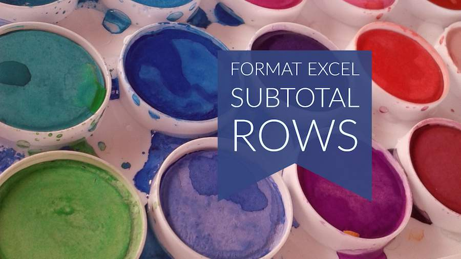 Format Subtotal Rows