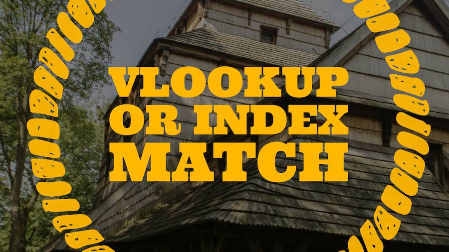I Use VLOOKUP Far More Often than Index and Match