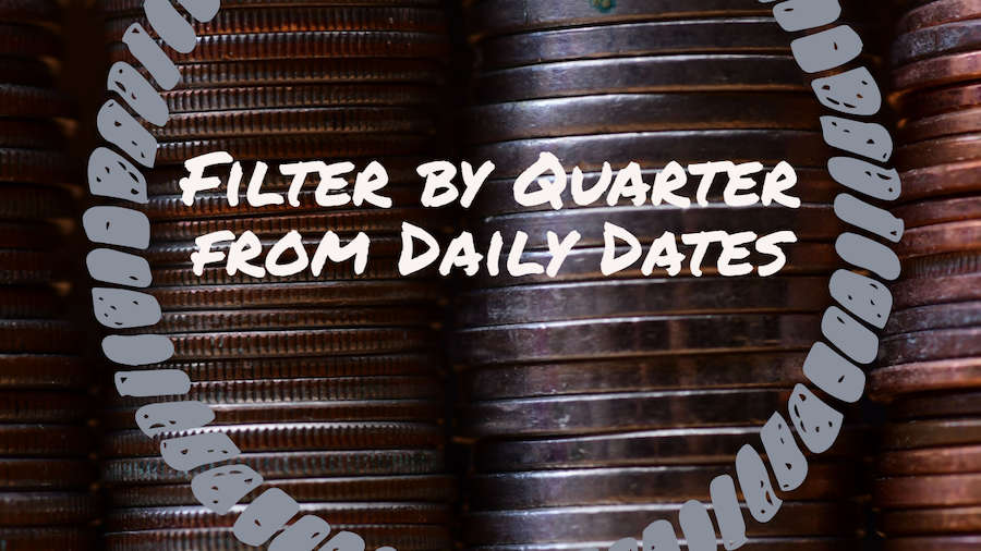 Filter by Quarter in Pivot Table with Daily Dates