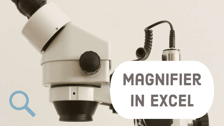 Magnifier in Excel