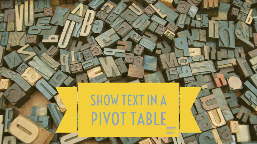 Pivot Table With Text in Values Area - Excel Tips - MrExcel Publishing