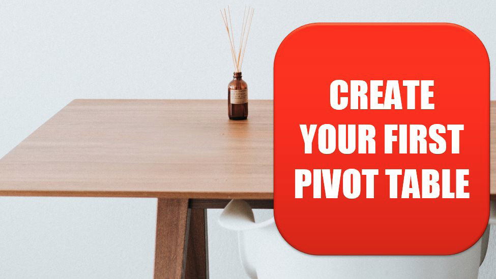 Create Your First Pivot Table. Photo Credit: Roman Bozhko at Unsplash.com