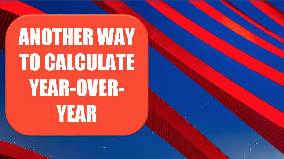 Another Way to Calculate Year-Over-Year. Photo credit: Denys Nevozhai at Unsplash.com.