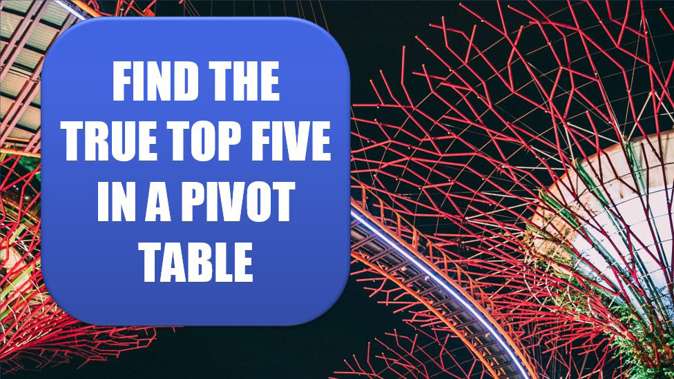 Excel Find the True Top Five in a Pivot Table. Photo Credit: Zhu Hongzhi at Unsplash.com