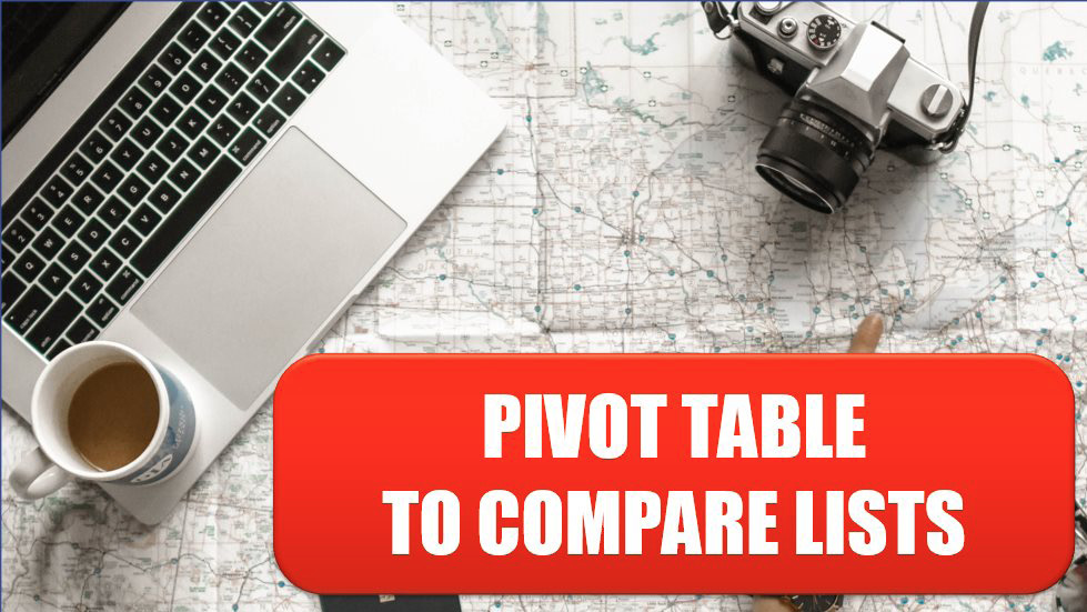 Excel Use a Pivot Table to Compare Lists. Photo Credit: Element5 Digital at Unsplash.com
