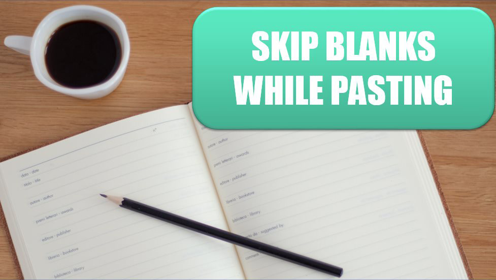 Excel Skip Blanks While Pasting. Photo Credit: Hope House Press - Leather Diary Studio at Unsplash.com