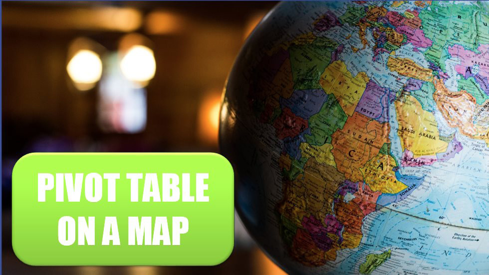 Build a Pivot Table on a Map Using 3D Maps. Photo Credit: Kyle Glenn at Unsplash.com