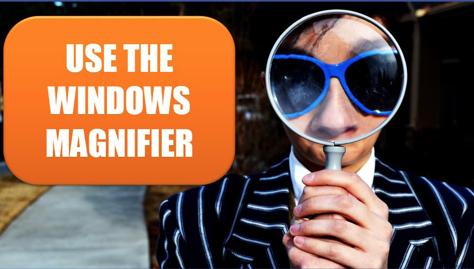 Excel Use the Windows Magnifier. Photo Credit: Marten Newhall at Unsplash.com
