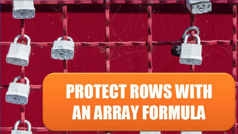 Excel Protect Rows with an Array Formula. Photo Credit: Jon Moore at Unsplash.com