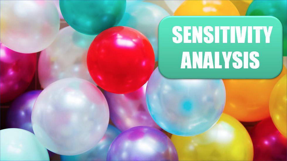 Do 60 What-If Analyses with a Sensitivity Analysis. Photo Credit: rawpixel at Unsplash.com