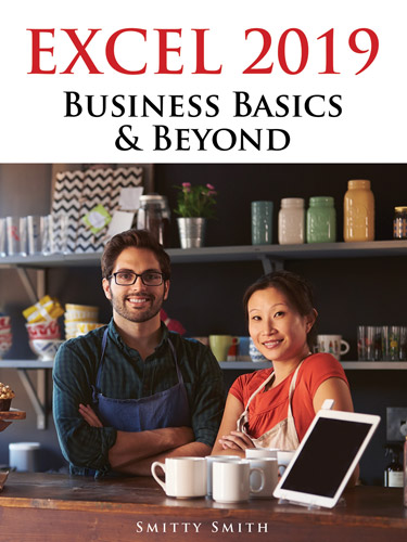 Excel 2019 Business Basics & Beyond